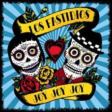 Los Fastidios – Joy Joy Joy