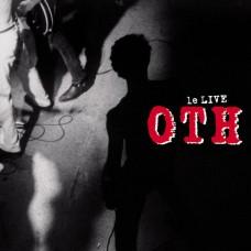 O.T.H. – Le Live