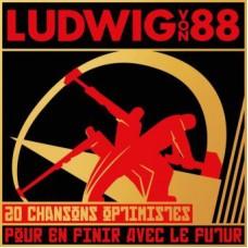 Ludwig Von 88 - 20 Chansons Optimistes Pour En Finir Avec Le Futur