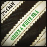 8°6 Crew – Green & White Ska