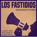 Los Fastidios – From Lockdown To The World