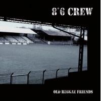 8°6 Crew – Old Reggae Friends