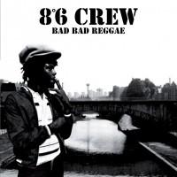 8°6 Crew – Bad Bad Reggae