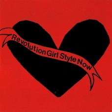 Bikini Kill – Revolution Girl Style Now