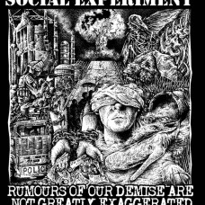 Social Experiment – Rumours Of Our Demise Are Not Greatly Exaggerated