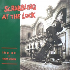 The Ex + Tom Cora – Scrabbling At The Lock